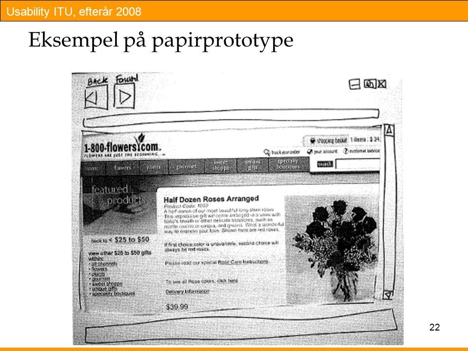Usability ITU, efterår 2008 22 Eksempel på papirprototype