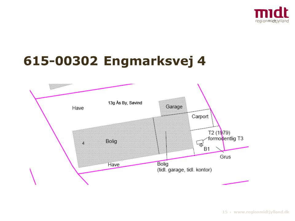 15 ▪ www.regionmidtjylland.dk 615-00302 Engmarksvej 4