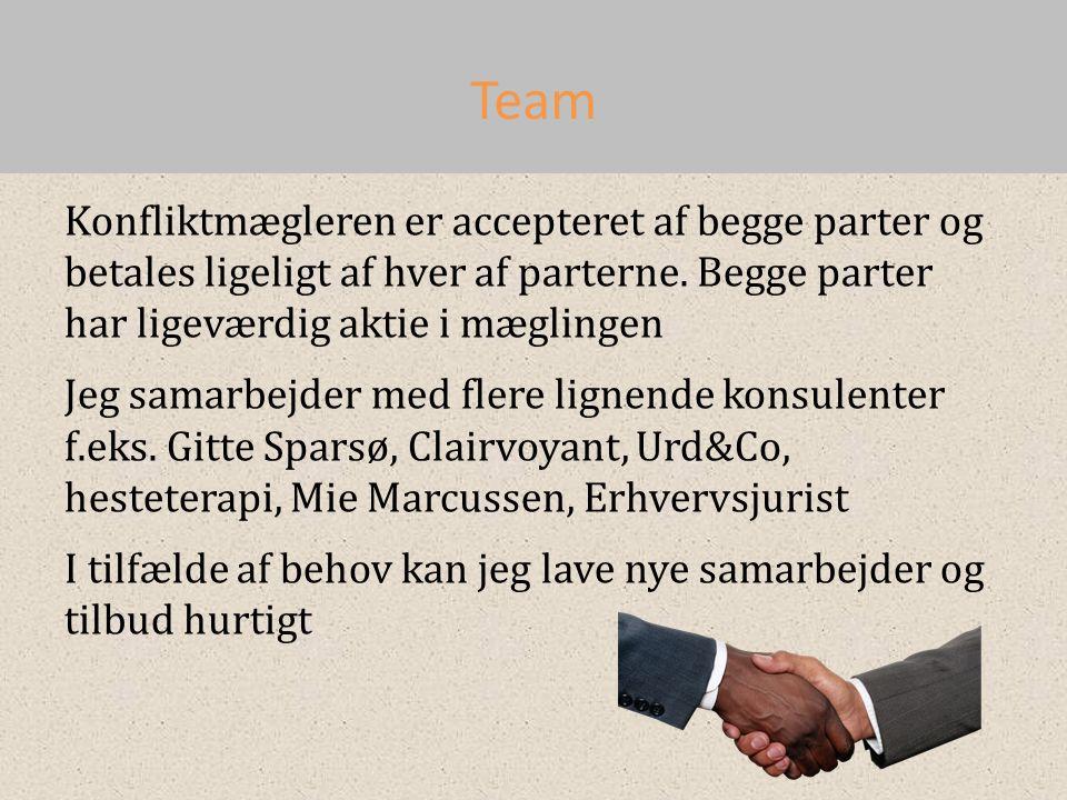 Team Konfliktmægleren er accepteret af begge parter og betales ligeligt af hver af parterne.