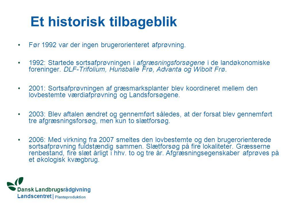 Dansk Landbrugsrådgivning Landscentret | Planteproduktion Et historisk tilbageblik Før 1992 var der ingen brugerorienteret afprøvning.