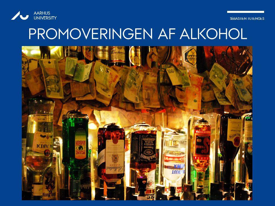 SÉBASTIEN TUTENGES AARHUS UNIVERSITY PROMOVERINGEN AF ALKOHOL