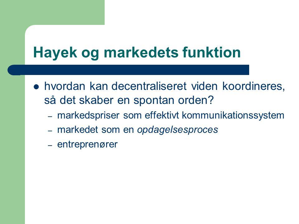 Hayek og markedets funktion hvordan kan decentraliseret viden koordineres, så det skaber en spontan orden.