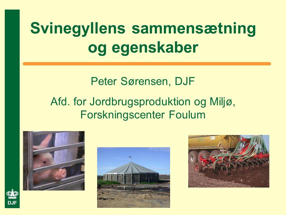 DJF Svinegyllens sammensætning og egenskaber Peter Sørensen, DJF Afd.