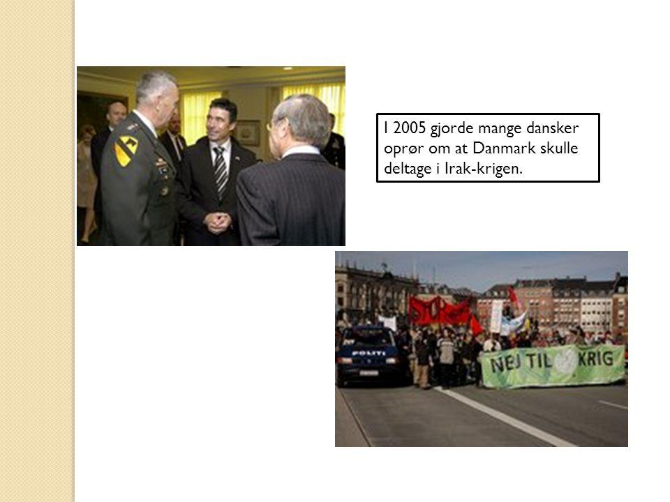 I 2005 gjorde mange dansker oprør om at Danmark skulle deltage i Irak-krigen.