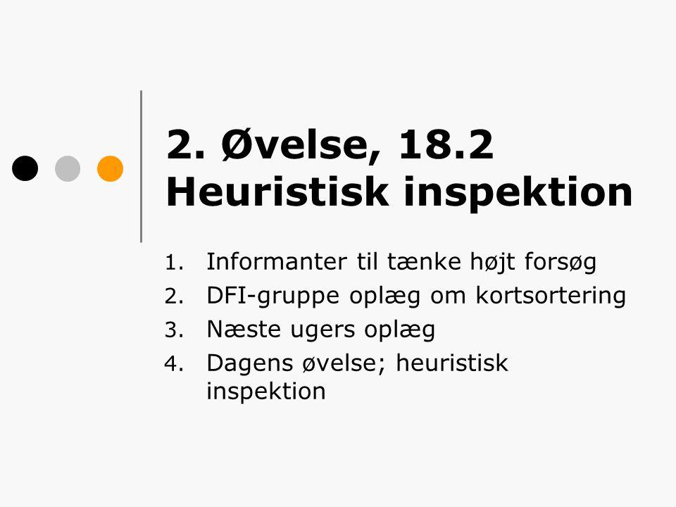 2. Øvelse, 18.2 Heuristisk inspektion 1. Informanter til tænke højt forsøg 2.