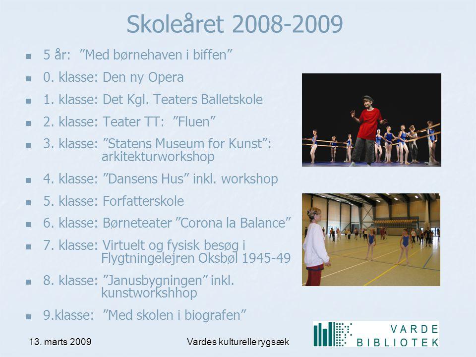 13. marts 2009Vardes kulturelle rygsæk Skoleåret 2008-2009 5 år: Med børnehaven i biffen 0.