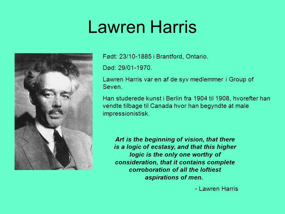 Lawren Harris Født: 23/10-1885 i Brantford, Ontario.