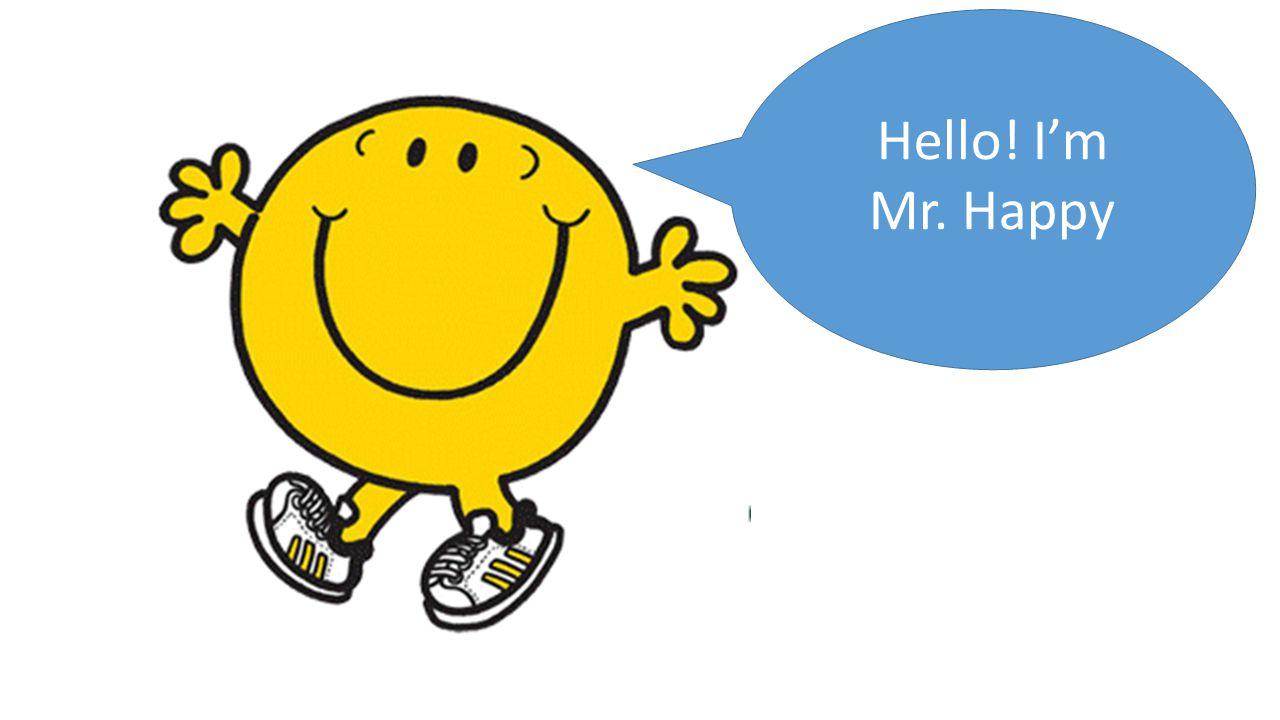 Hello! I'm Mr. Happy