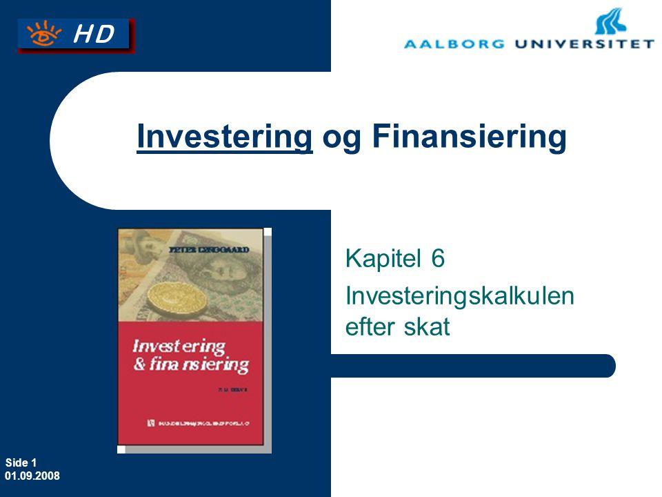 Side 1 01.09.2008 Investering og Finansiering Kapitel 6 Investeringskalkulen efter skat