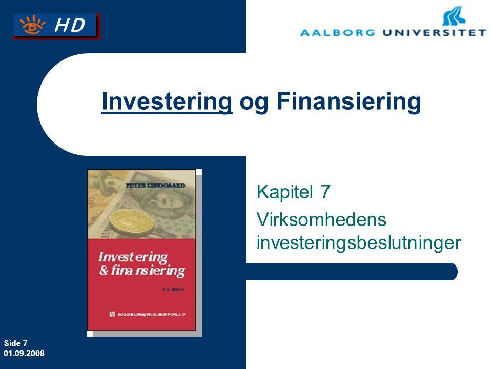 Side 7 01.09.2008 Investering og Finansiering Kapitel 7 Virksomhedens investeringsbeslutninger
