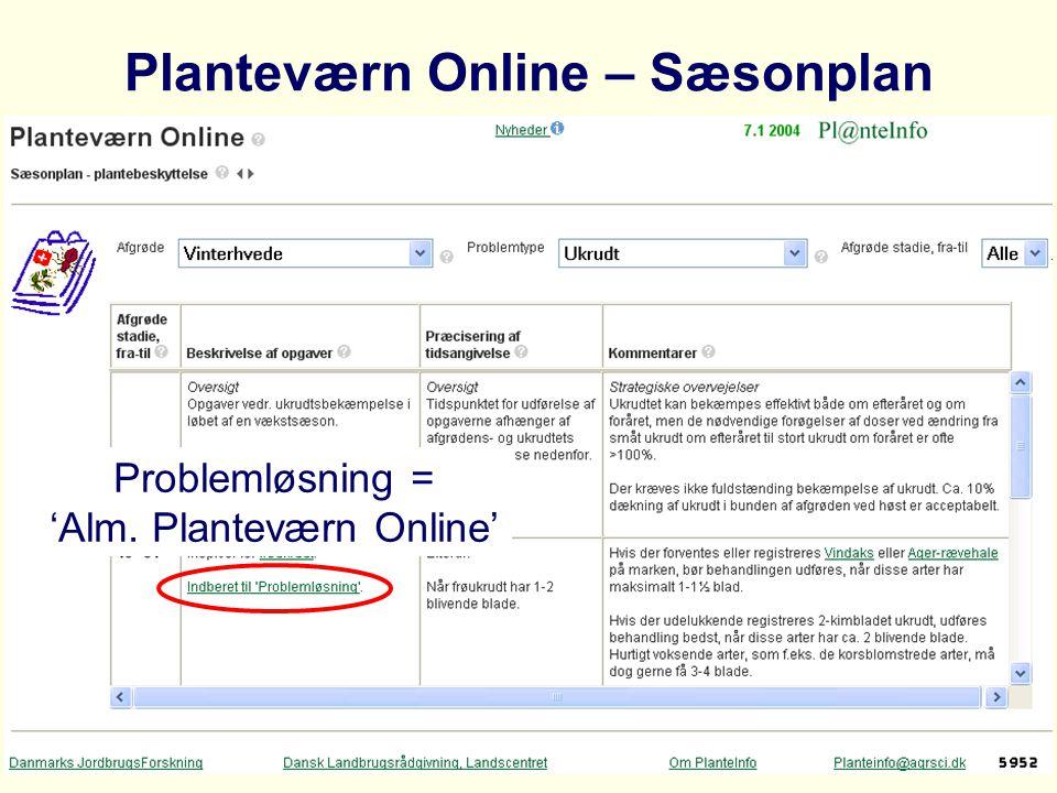 Planteværn Online – Sæsonplan Problemløsning = 'Alm. Planteværn Online'