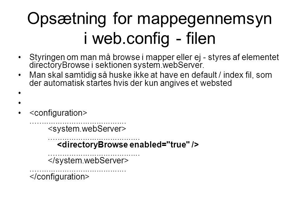 Opsætning for mappegennemsyn i web.config - filen Styringen om man må browse i mapper eller ej - styres af elementet directoryBrowse i sektionen system.webServer.