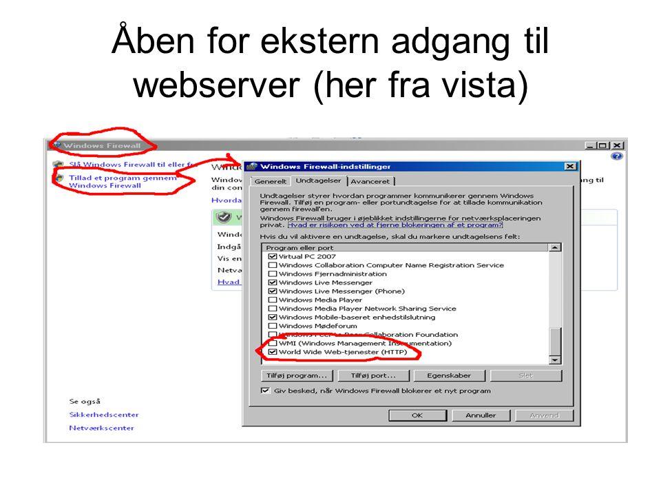 Åben for ekstern adgang til webserver (her fra vista)