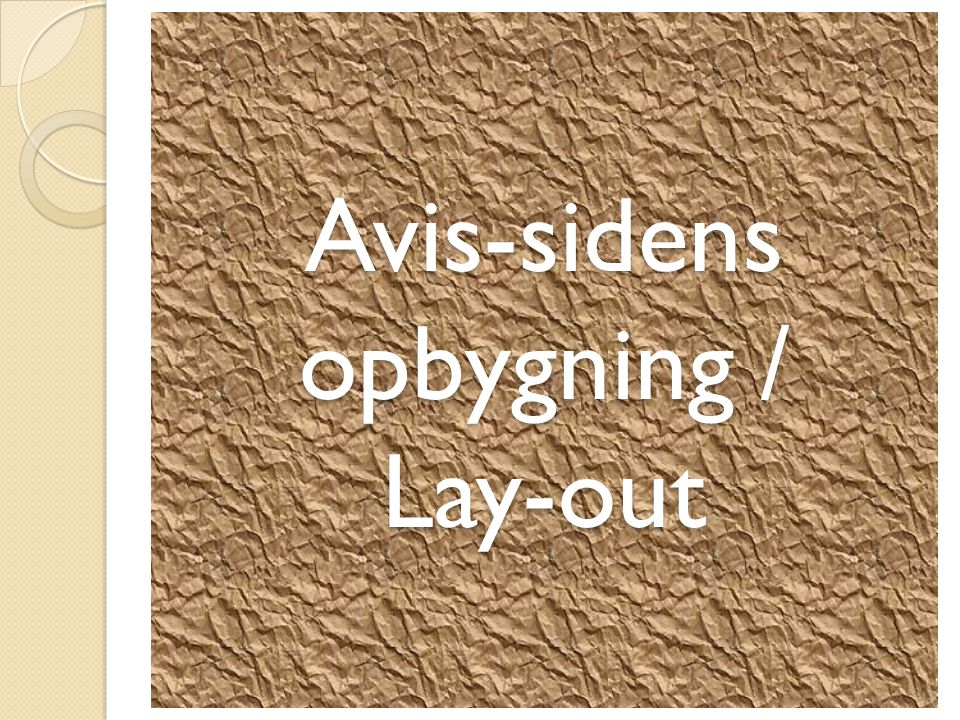 Avis-sidens opbygning / Lay-out 11