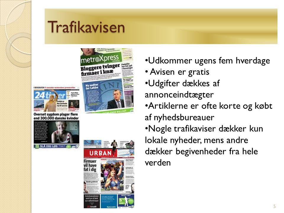 Trafikavisen Udkommer ugens fem hverdage Avisen er gratis Udgifter dækkes af annonceindtægter Artiklerne er ofte korte og købt af nyhedsbureauer Nogle trafikaviser dækker kun lokale nyheder, mens andre dækker begivenheder fra hele verden 5