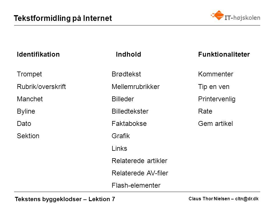 Claus Thor Nielsen – cltn@dr.dk Tekstformidling på Internet Tekstens byggeklodser – Lektion 7