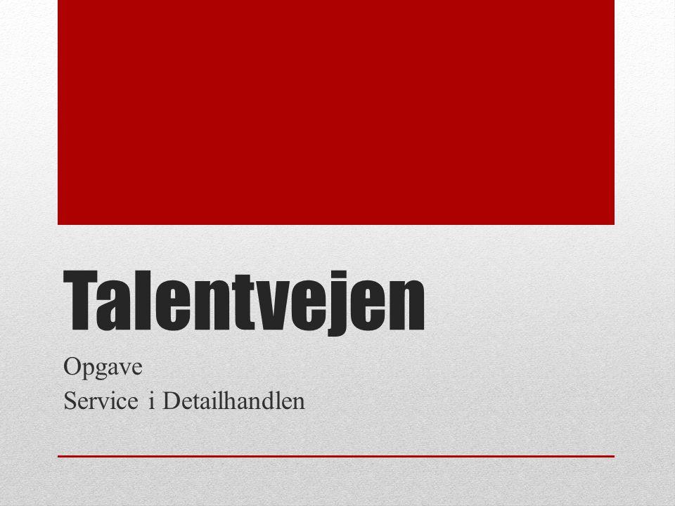 Talentvejen Opgave Service i Detailhandlen