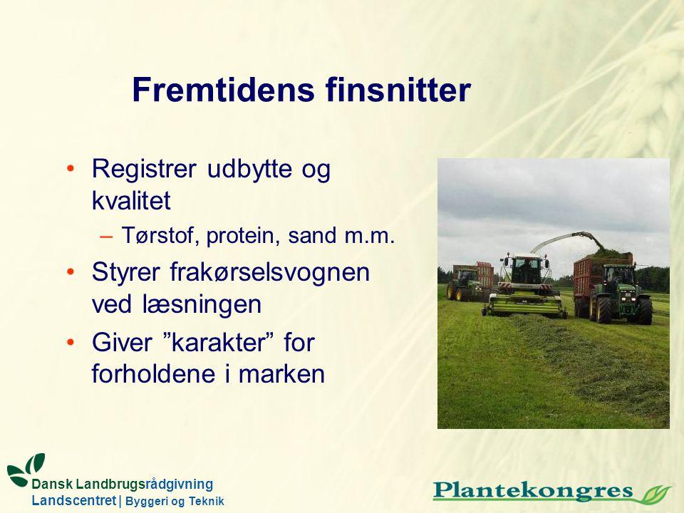 Dansk Landbrugsrådgivning Landscentret | Byggeri og Teknik Fremtidens finsnitter Registrer udbytte og kvalitet –Tørstof, protein, sand m.m.