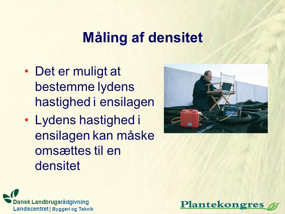 Dansk Landbrugsrådgivning Landscentret | Byggeri og Teknik Måling af densitet Det er muligt at bestemme lydens hastighed i ensilagen Lydens hastighed i ensilagen kan måske omsættes til en densitet