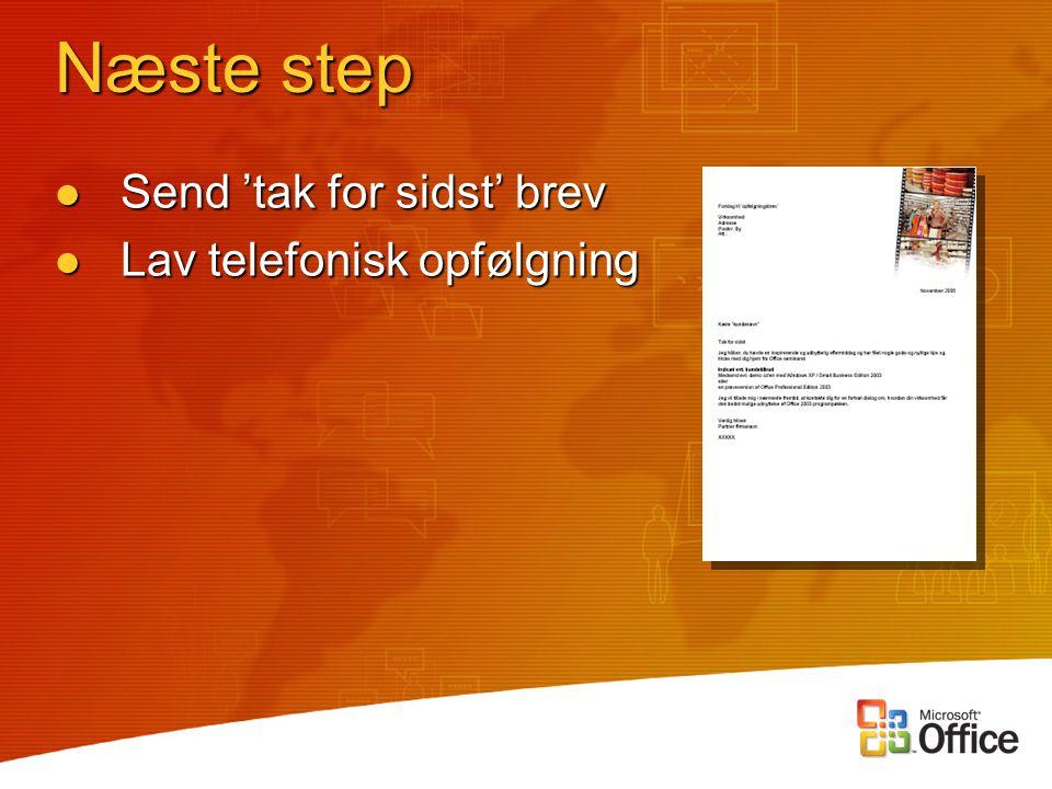 Næste step Send 'tak for sidst' brev Send 'tak for sidst' brev Lav telefonisk opfølgning Lav telefonisk opfølgning