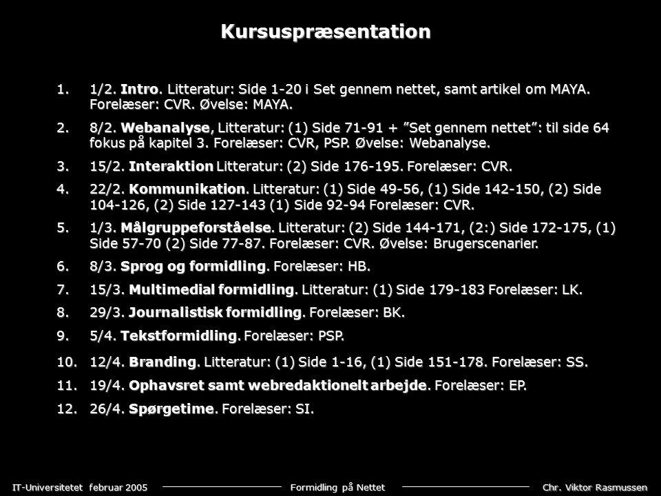 Chr. Viktor Rasmussen IT-Universitetet februar 2005 Formidling på Nettet 1.1/2.