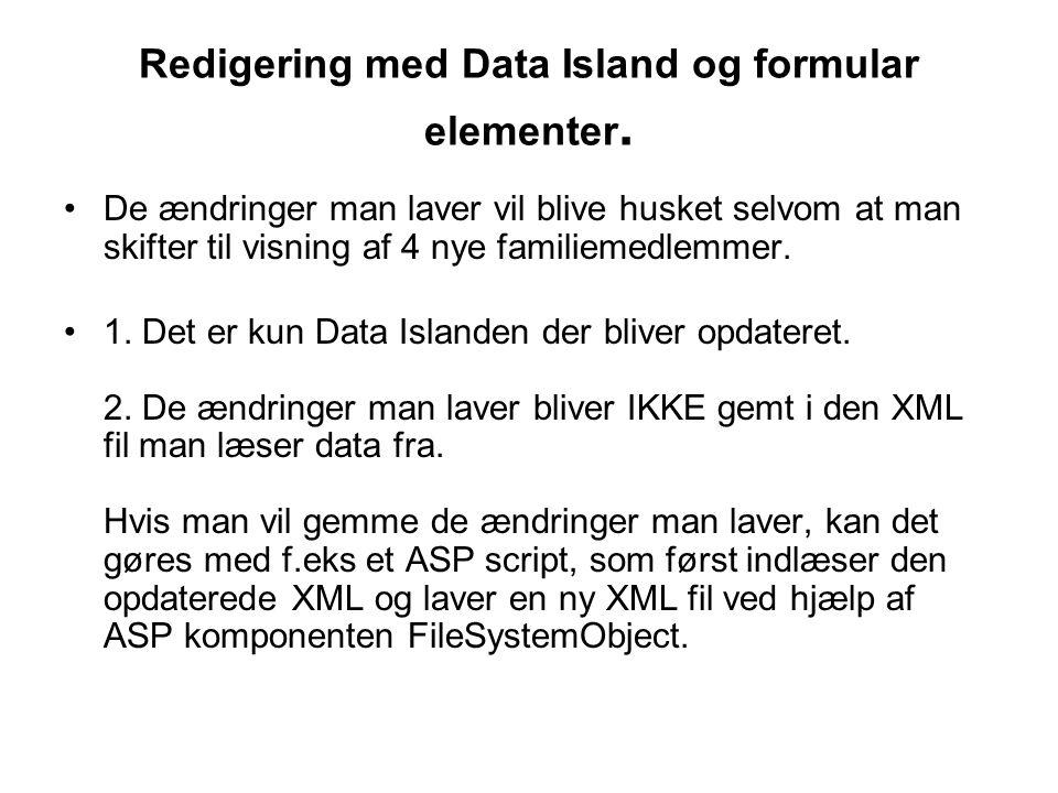 Redigering med Data Island og formular elementer.