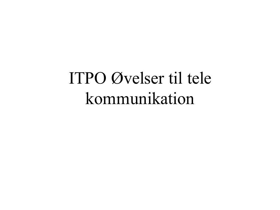 ITPO Øvelser til tele kommunikation