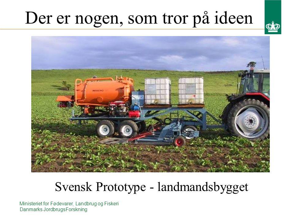 Ministeriet for Fødevarer, Landbrug og Fiskeri Danmarks JordbrugsForskning Der er nogen, som tror på ideen Svensk Prototype - landmandsbygget