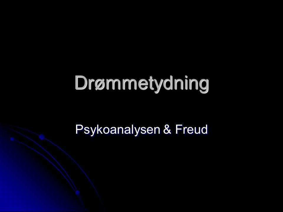 Drømmetydning Psykoanalysen & Freud