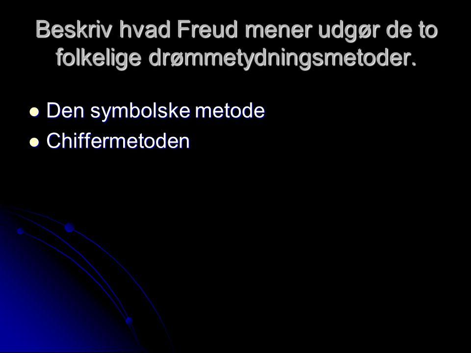 Beskriv hvad Freud mener udgør de to folkelige drømmetydningsmetoder.