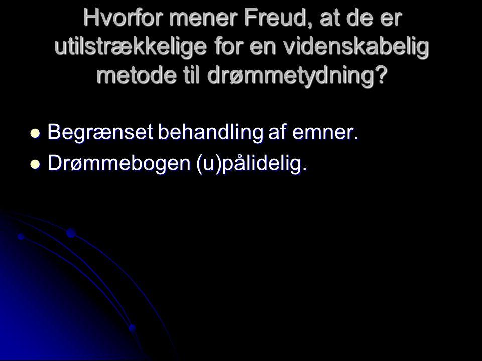 Hvorfor mener Freud, at de er utilstrækkelige for en videnskabelig metode til drømmetydning.