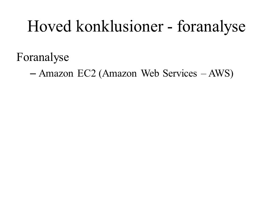 Hoved konklusioner - foranalyse Foranalyse – Amazon EC2 (Amazon Web Services – AWS)