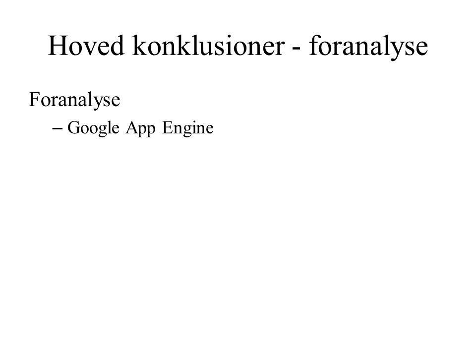 Hoved konklusioner - foranalyse Foranalyse – Google App Engine