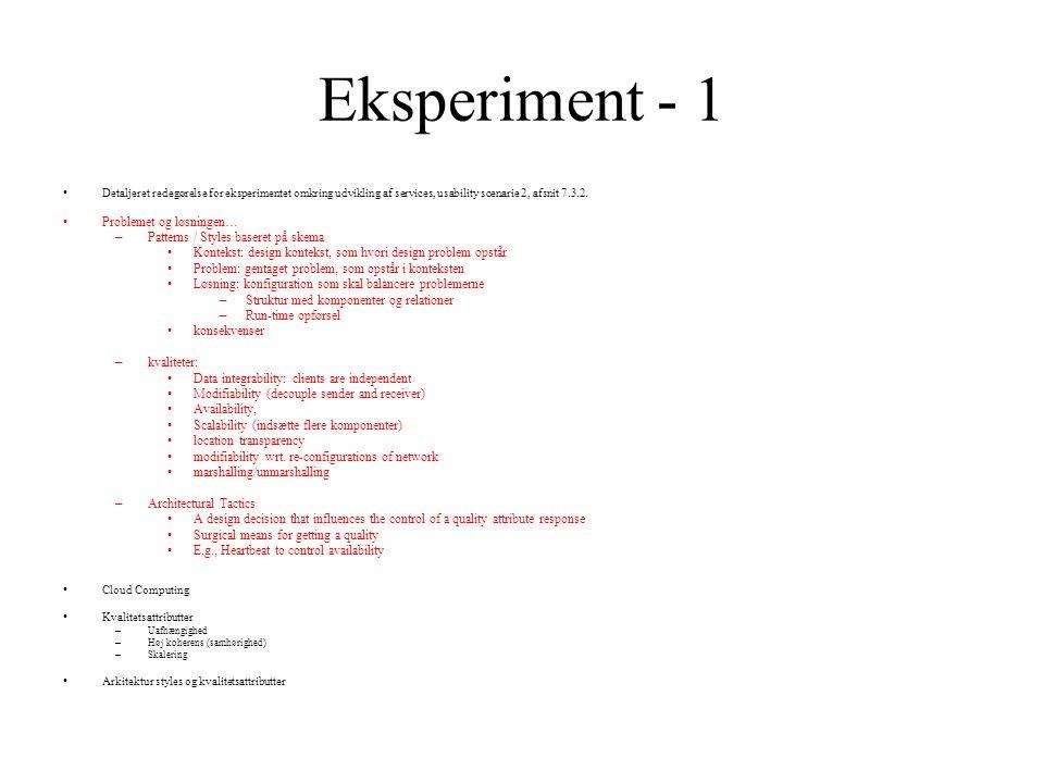 Eksperiment - 1 Detaljeret redegørelse for eksperimentet omkring udvikling af services, usability scenarie 2, afsnit 7.3.2.