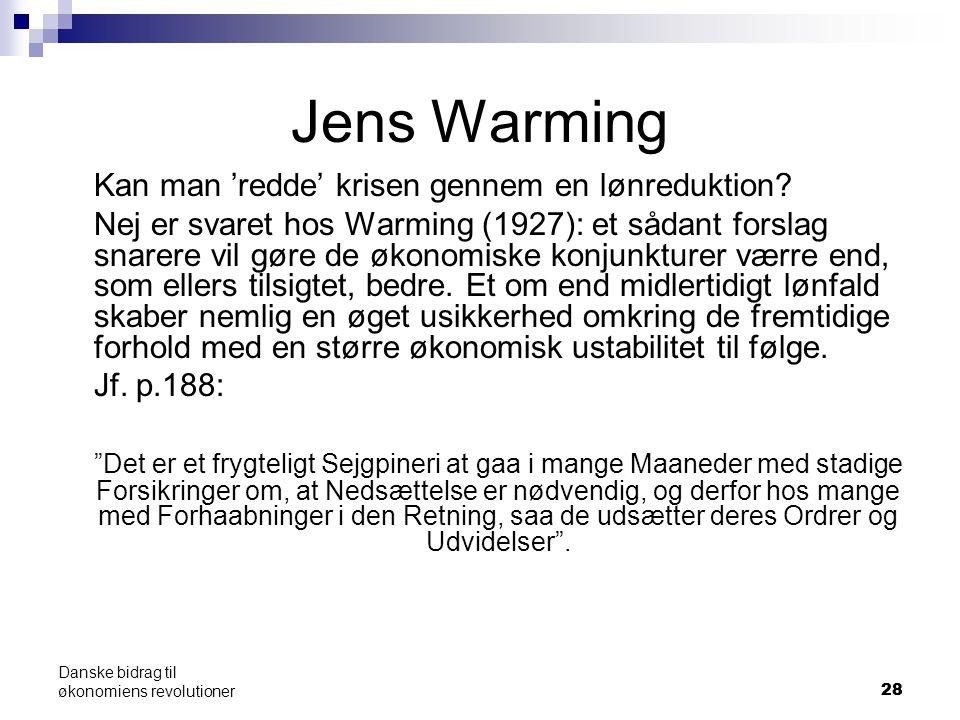 28 Danske bidrag til økonomiens revolutioner Jens Warming Kan man 'redde' krisen gennem en lønreduktion.