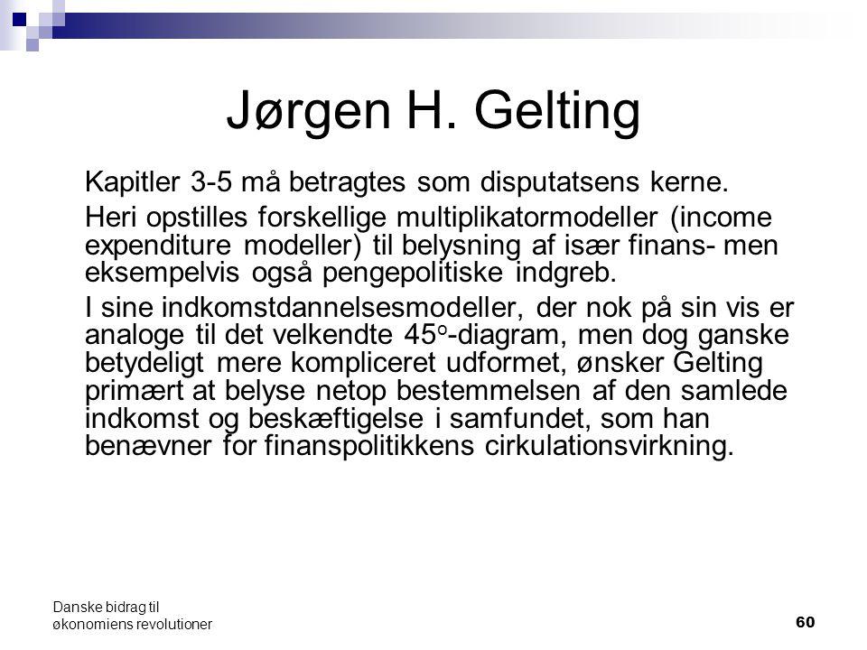 60 Jørgen H. Gelting Kapitler 3-5 må betragtes som disputatsens kerne.