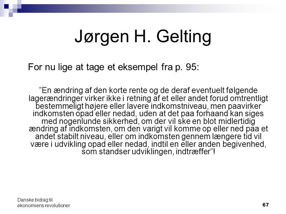 67 Jørgen H. Gelting For nu lige at tage et eksempel fra p.
