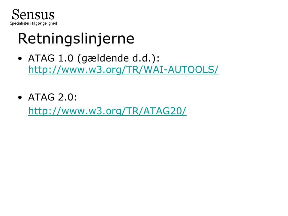 Retningslinjerne ATAG 1.0 (gældende d.d.): http://www.w3.org/TR/WAI-AUTOOLS/ http://www.w3.org/TR/WAI-AUTOOLS/ ATAG 2.0: http://www.w3.org/TR/ATAG20/