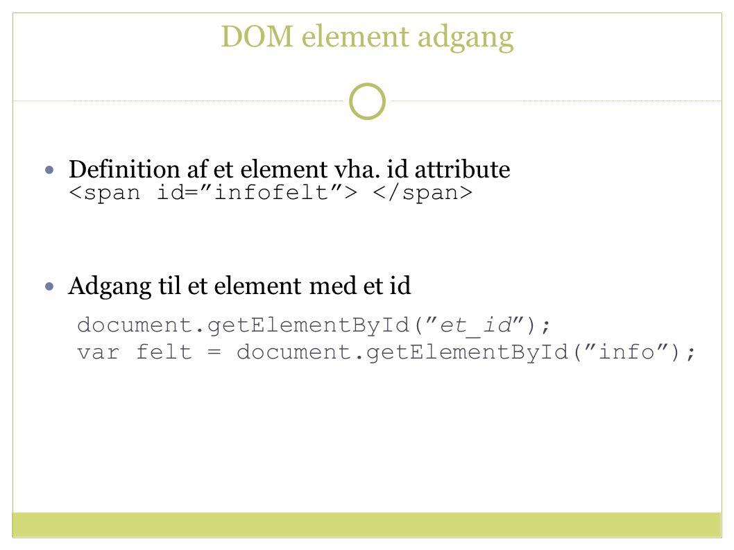 DOM element adgang Definition af et element vha.