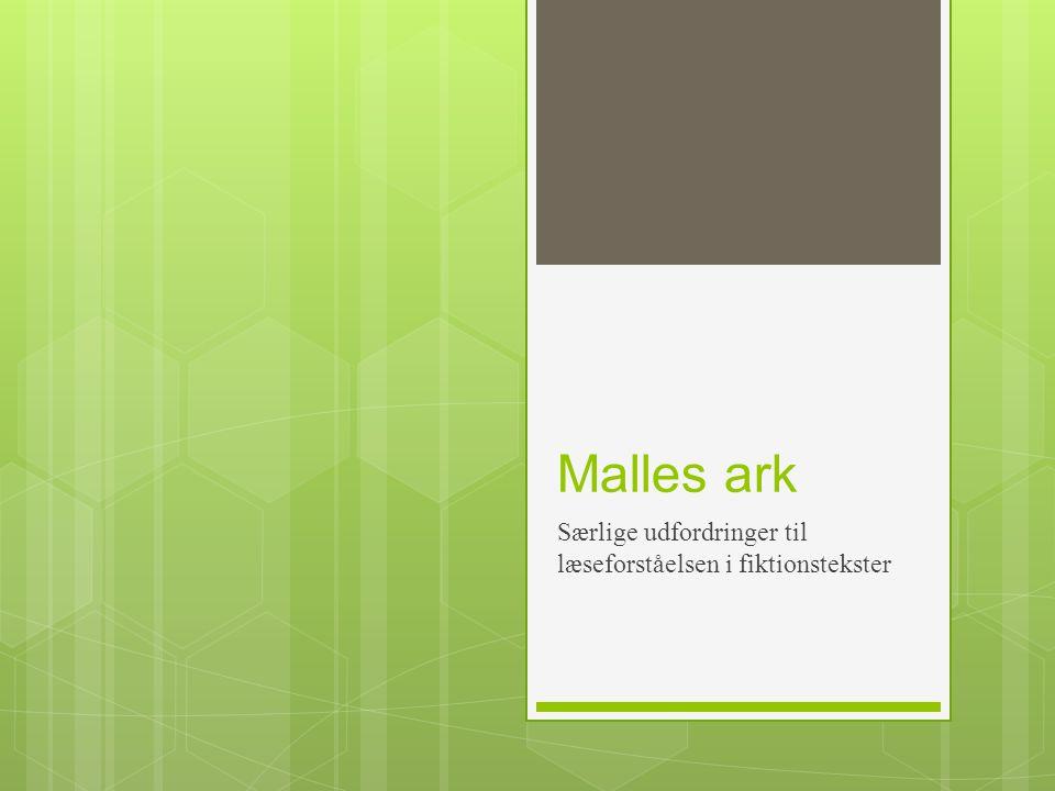 Malles ark Særlige udfordringer til læseforståelsen i fiktionstekster