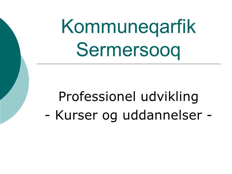 Kommuneqarfik Sermersooq Professionel udvikling - Kurser og uddannelser -