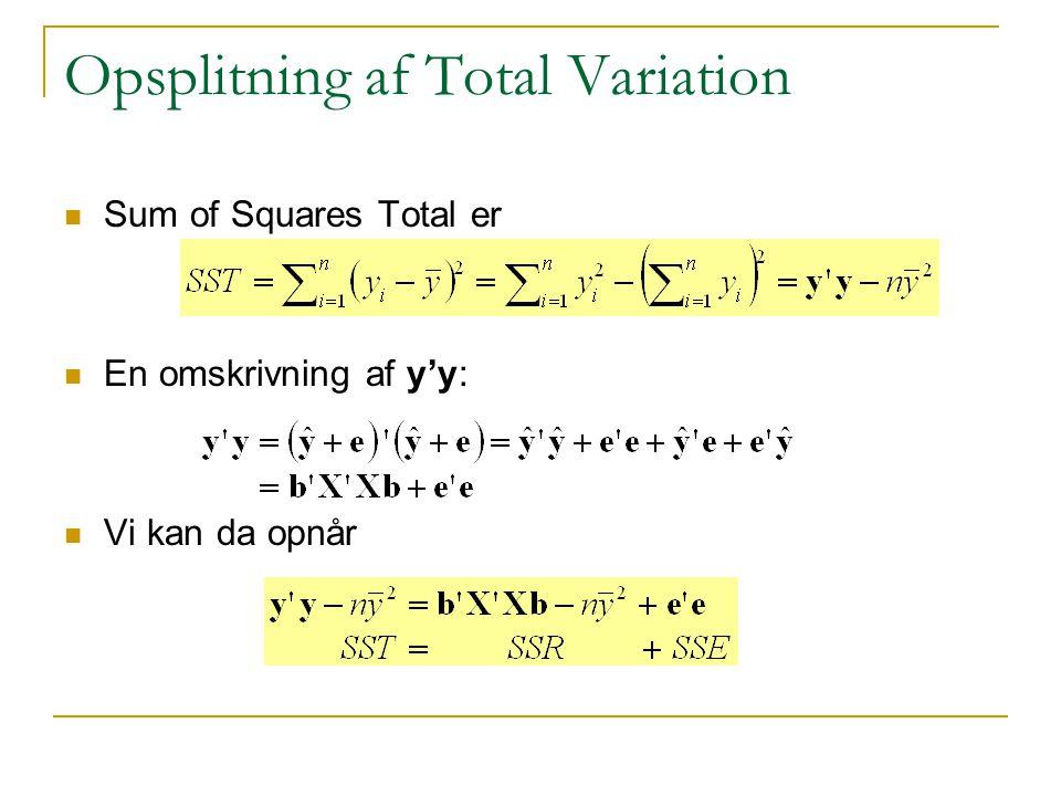 Opsplitning af Total Variation Sum of Squares Total er En omskrivning af y'y: Vi kan da opnår