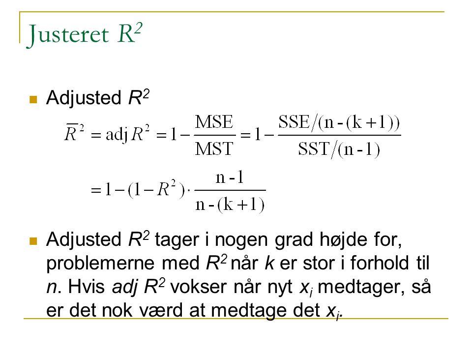 Justeret R 2 Adjusted R 2 Adjusted R 2 tager i nogen grad højde for, problemerne med R 2 når k er stor i forhold til n.