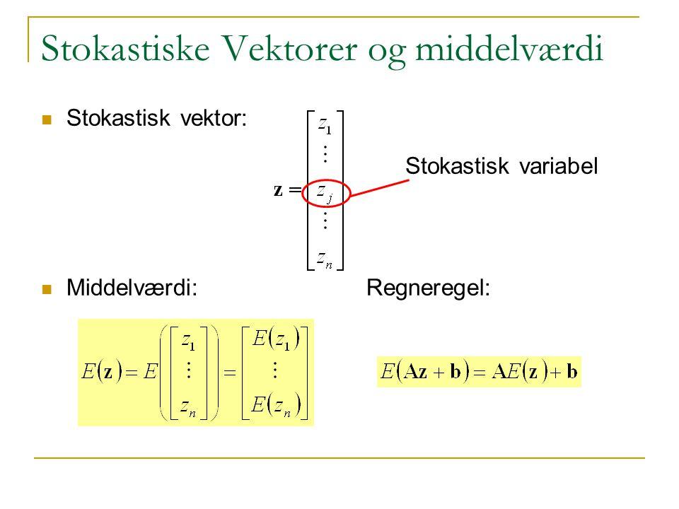 Stokastiske Vektorer og middelværdi Stokastisk vektor: Middelværdi: Regneregel: Stokastisk variabel