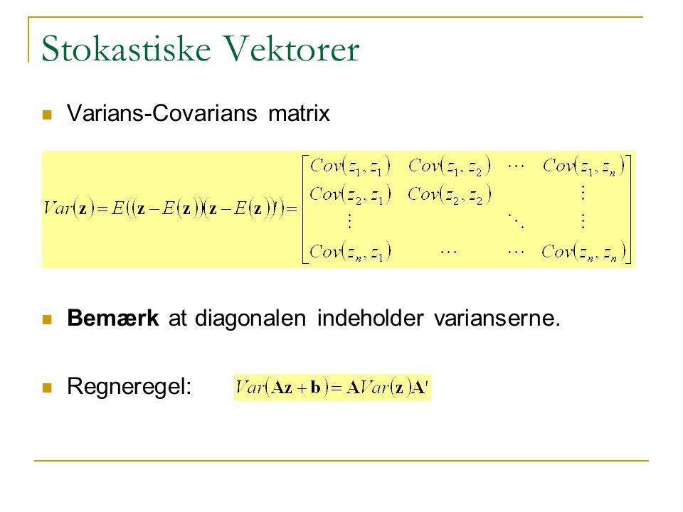 Stokastiske Vektorer Varians-Covarians matrix Bemærk at diagonalen indeholder varianserne.