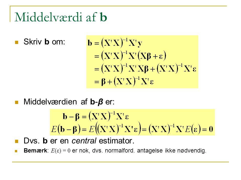 Middelværdi af b Skriv b om: Middelværdien af b-β er: Dvs.