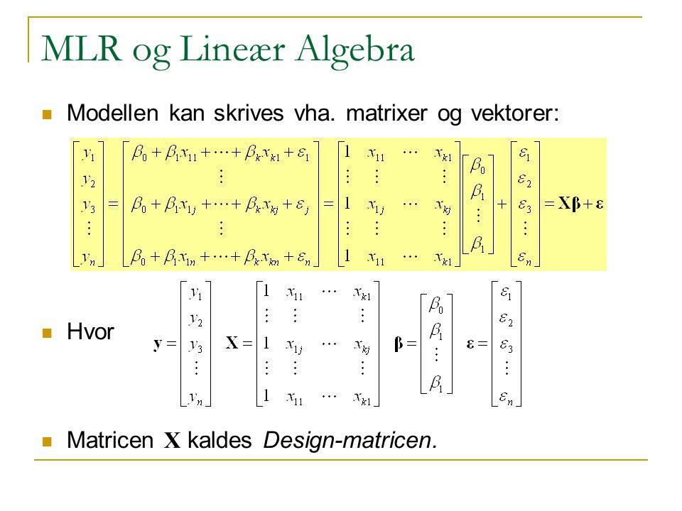 MLR og Lineær Algebra Modellen kan skrives vha.
