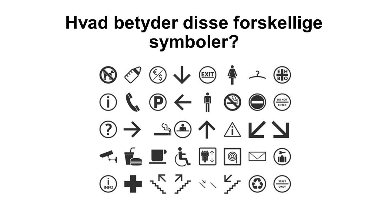 Hvad betyder disse forskellige symboler?