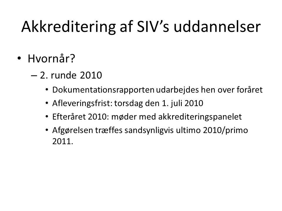 Akkreditering af SIV's uddannelser Hvornår. – 2.