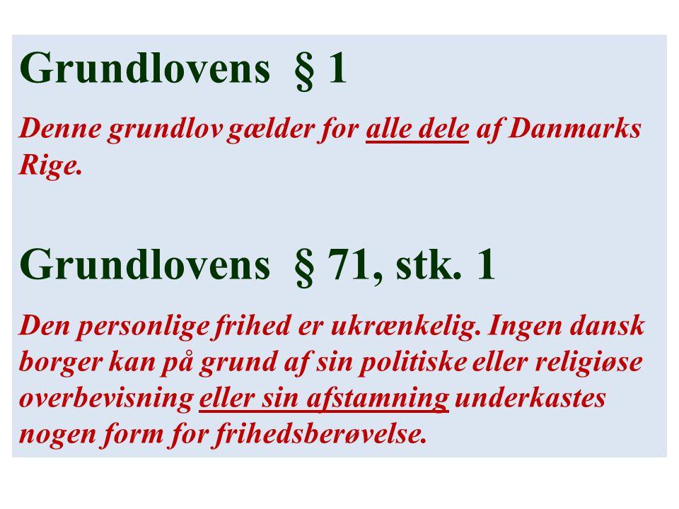 Grundlovens § 1 Denne grundlov gælder for alle dele af Danmarks Rige.
